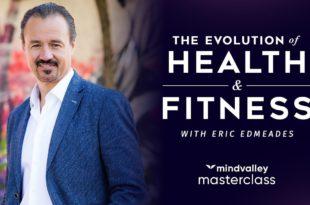 Die Entwicklung von Gesundheit und Fitness mit Eric Edmeades - Mindvalley Masterclass Trailer