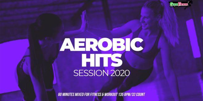 Aerobic Hits Session 2020 (135 Schläge pro Minute / 32 Zählungen)