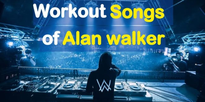 Trainingsmusik |  Gym Workout Songs von Alan Walker