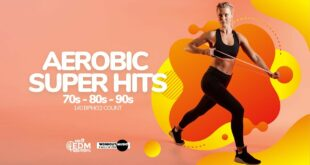 Aerobic Super Hits 70er - 80er - 90er (140 bpm / 32 Count)