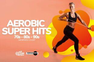 Aerobic Super Hits 70er - 80er - 90er (140 bpm / 32 Count)
