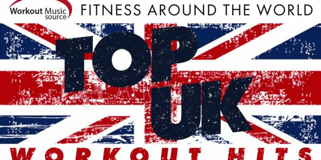 Workout-Musikquelle // Top-Workout-Hits in Großbritannien - Fitness auf der ganzen Welt (130 BPM)
