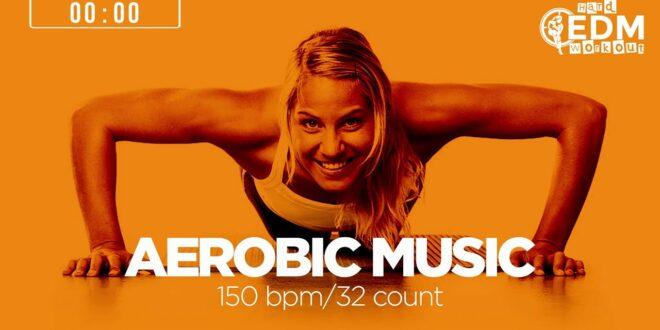 Aerobic Music: Greatest Hits Dance Songs (150 bpm/32 count)