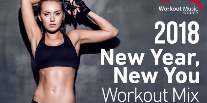 Workout Music Source // New Year, New You Workout Mix 2018