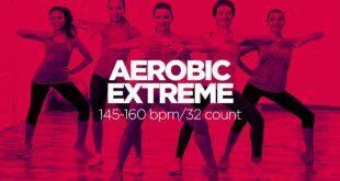 Aerobic Extreme: 60 Minuten Non-Stop-Musik (145-160 bpm/32 count)