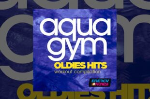 E4F - Aqua Gym Oldies Hits Workout Compilation - Fitness & Musik 2019