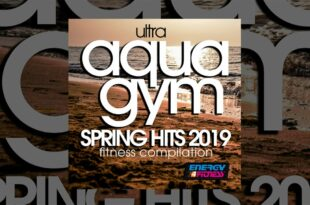 E4F - Ultra Aqua Gym Spring Hits 2019 Fitness Compilation - Fitness & Musik 2019