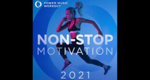 2021 Non-Stop Motivation (Non-Stop Fitness & Workout Mix 132 BPM) von Power Music Workout