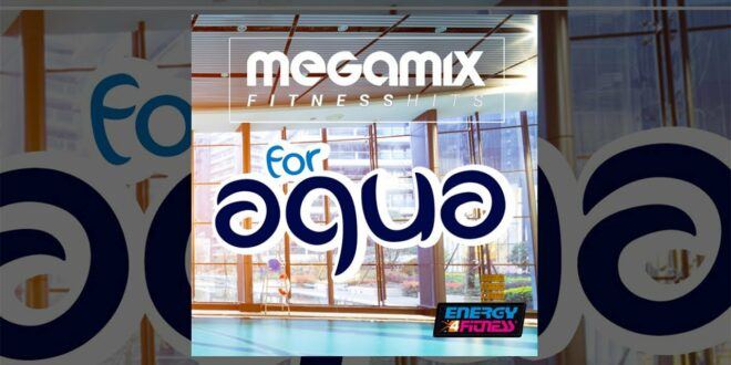 E4F - Megamix Fitness-Hits für Aqua - Fitness & Musik 2018